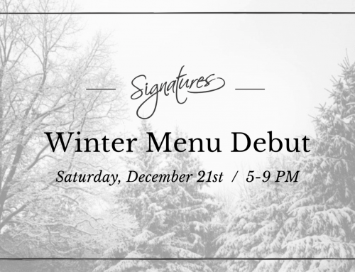 Winter Menu at Signatures: Saturday, December 21st